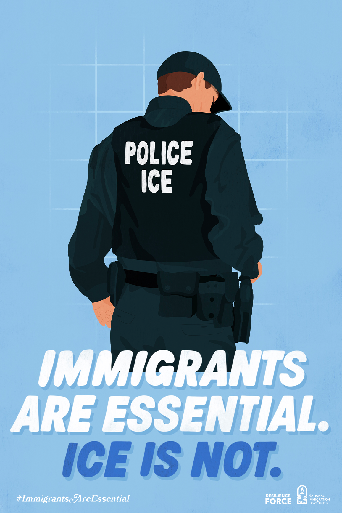 Immigrants Are Essential. ICE is not.